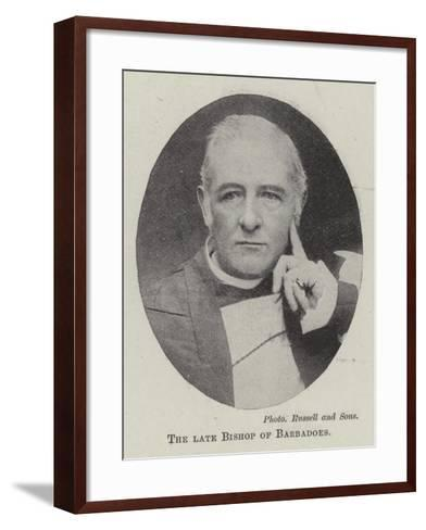 The Late Bishop of Barbadoes--Framed Art Print