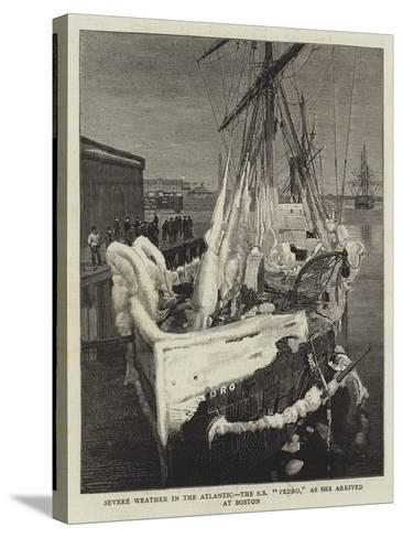Severe Weather in the Atlantic, the Ss Pedro, as She Arrived at Boston--Stretched Canvas Print