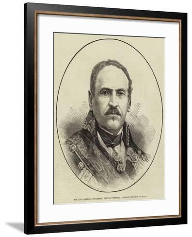 The Late Marshal Espartero, Duke of Vittoria, Formerly Regent of Spain--Framed Art Print