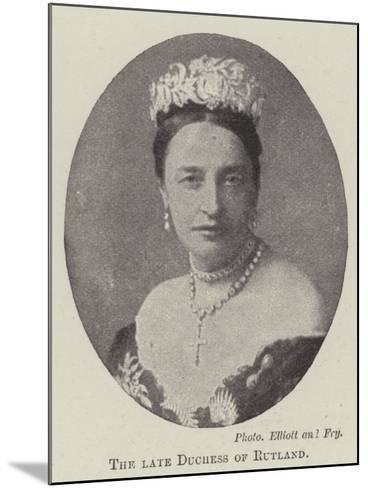 The Late Duchess of Rutland--Mounted Giclee Print