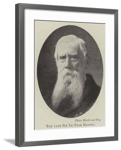 The Late Sir Le Page Renouf--Framed Art Print
