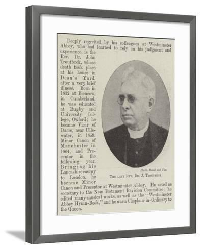 The Late Reverend Dr J Troutbeck--Framed Art Print