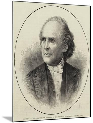 The Reverend E E Jenkins, the New President of the Wesleyan Conference--Mounted Giclee Print
