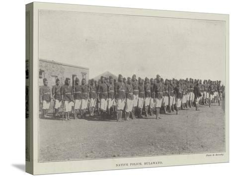 Native Police, Bulawayo--Stretched Canvas Print