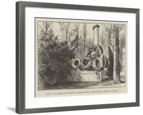 Tomb of Madame De Bonnemain, Where General Boulanger Committed Suicide--Framed Art Print