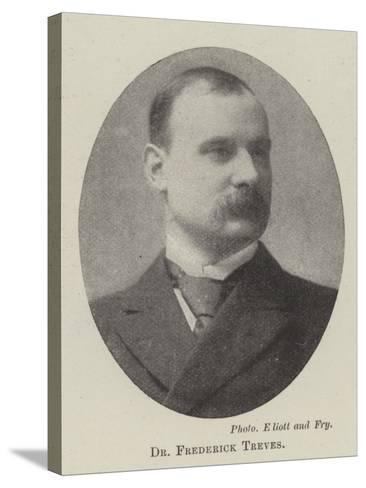 Dr Frederick Treves--Stretched Canvas Print