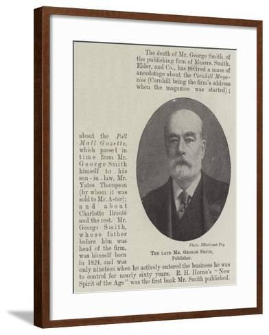 The Late Mr George Smith, Publisher--Framed Art Print