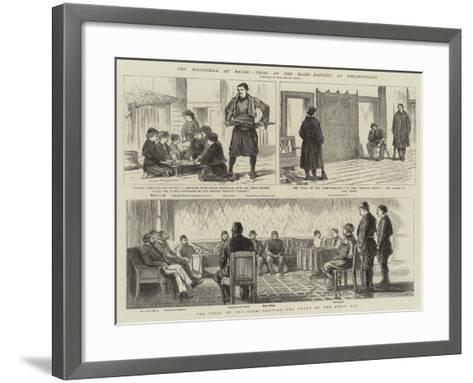 The Massacres at Batak, Trial of the Bashi-Bazouks at Philippopolis--Framed Art Print