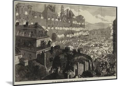 The Red Republican Insurgents Attacking the Hotel De Ville, Paris--Mounted Giclee Print