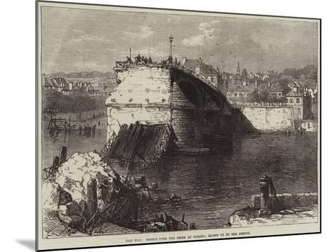 The War, Bridge over the Seine at Corbeil, Blown Up by the French--Mounted Giclee Print