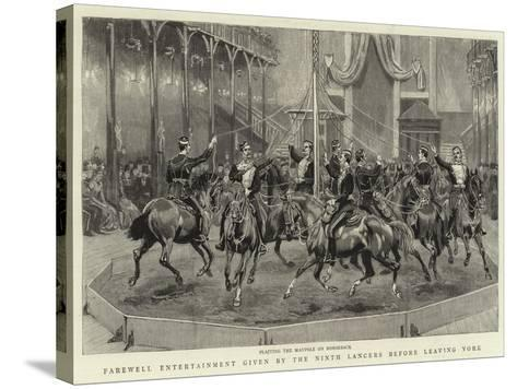 Farewell Entertainment Given by the Ninth Lancers before Leaving York--Stretched Canvas Print