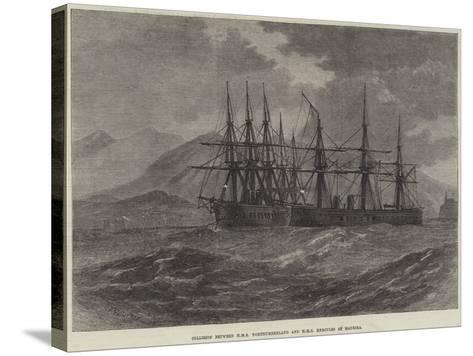 Collision Between HMS Northumberland and HMS Hercules at Madeira--Stretched Canvas Print