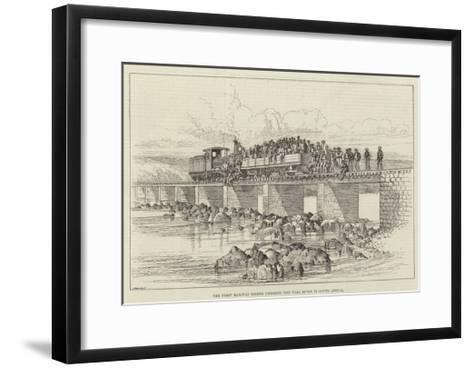 The First Railway Engine Crossing the Vaal River in South Africa--Framed Art Print