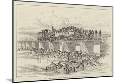 The First Railway Engine Crossing the Vaal River in South Africa--Mounted Giclee Print