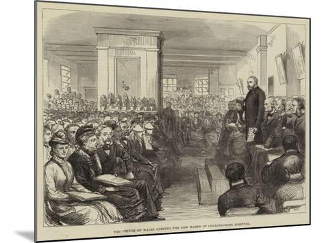 The Prince of Wales Opening the New Wards of Charing-Cross Hospital--Mounted Giclee Print