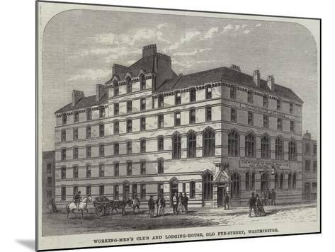 Working-Men's Club and Lodging-House, Old Pye-Street, Westminster--Mounted Giclee Print