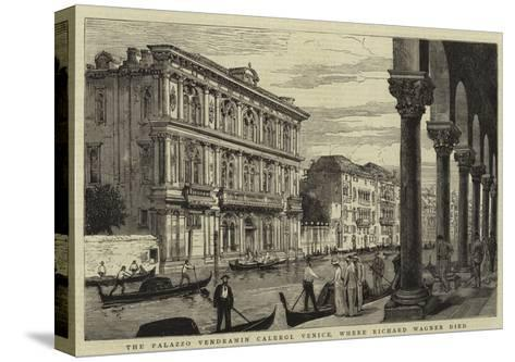 The Palazzo Vendramin Calergi, Venice, Where Richard Wagner Died--Stretched Canvas Print