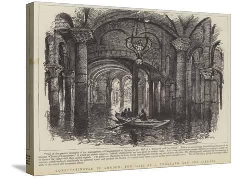 Constantinople in London, the Hall of a Thousand and One Pillars--Stretched Canvas Print