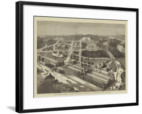 Bird'S-Eye View of the American Centennial Exhibition and Grounds--Framed Art Print