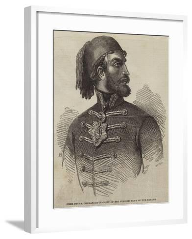 Omer Pacha, Commander-In-Chief of the Turkish Army of the Danube--Framed Art Print