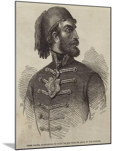 Omer Pacha, Commander-In-Chief of the Turkish Army of the Danube--Mounted Giclee Print