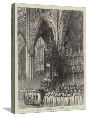 The Enthronisation of the New Archbishop of York on Tuesday Last--Stretched Canvas Print