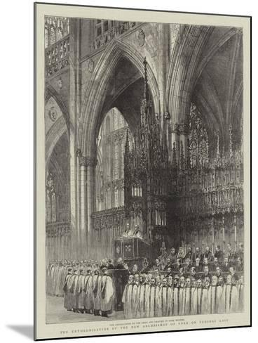 The Enthronisation of the New Archbishop of York on Tuesday Last--Mounted Giclee Print