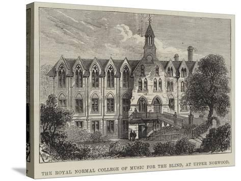 The Royal Normal College of Music for the Blind, at Upper Norwood--Stretched Canvas Print