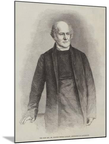 The Most Reverend Dr Charles Thomas Longley, Archbishop of Canterbury--Mounted Giclee Print