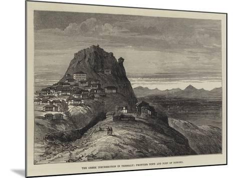 The Greek Insurrection in Thessaly, Frontier Town and Fort of Domoko--Mounted Giclee Print