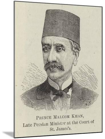 Prince Malcom Khan, Late Persian Minister at the Court of St James's--Mounted Giclee Print