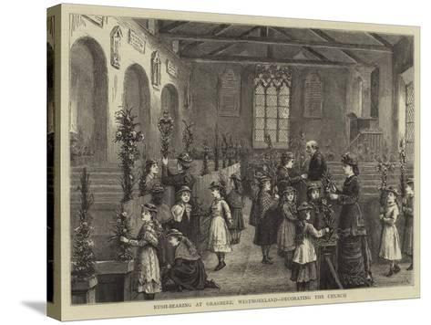 Rush-Bearing at Grasmere, Westmoreland, Decorating the Church--Stretched Canvas Print