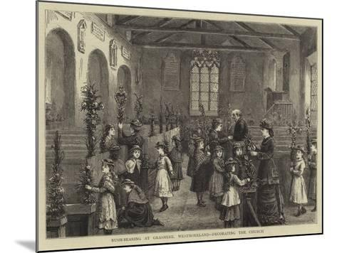Rush-Bearing at Grasmere, Westmoreland, Decorating the Church--Mounted Giclee Print