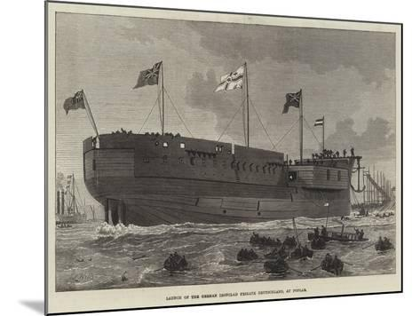Launch of the German Ironclad Frigate Deutschland, at Poplar--Mounted Giclee Print