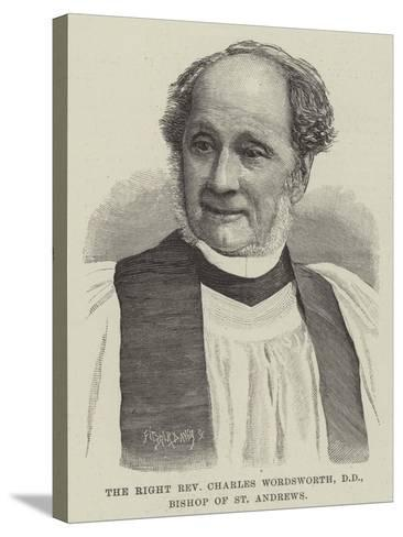 The Right Reverend Charles Wordsworth, Dd, Bishop of St Andrews--Stretched Canvas Print