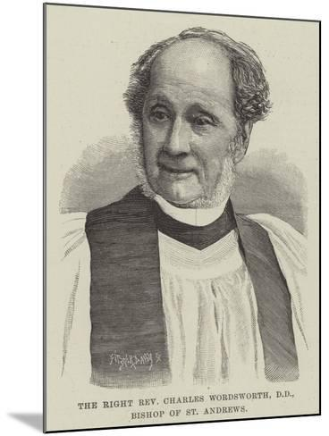 The Right Reverend Charles Wordsworth, Dd, Bishop of St Andrews--Mounted Giclee Print
