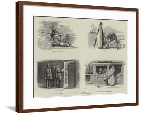 Leaving Home by a Peninsular and Oriental Company's Steamer--Framed Art Print