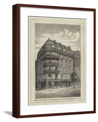 Mission Home for the Protection of Young Englishwomen in Paris--Framed Art Print