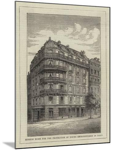 Mission Home for the Protection of Young Englishwomen in Paris--Mounted Giclee Print