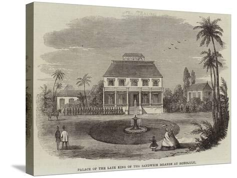 Palace of the Late King of the Sandwich Islands at Honolulu--Stretched Canvas Print