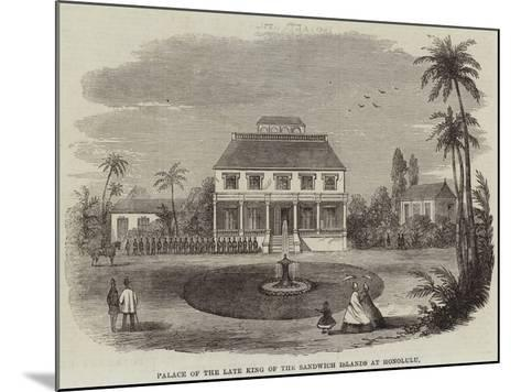 Palace of the Late King of the Sandwich Islands at Honolulu--Mounted Giclee Print