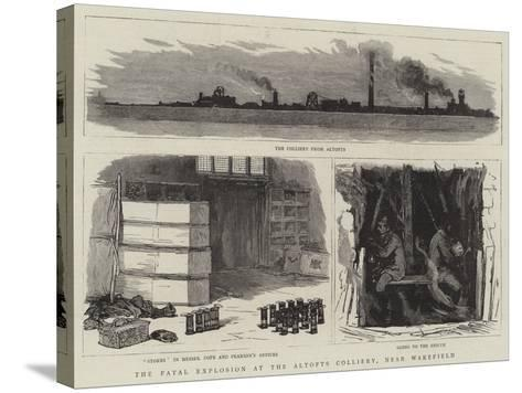 The Fatal Explosion at the Altofts Colliery, Near Wakefield--Stretched Canvas Print