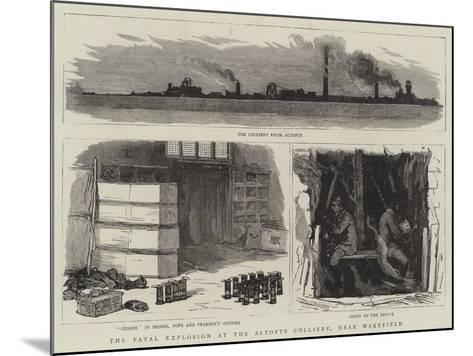 The Fatal Explosion at the Altofts Colliery, Near Wakefield--Mounted Giclee Print