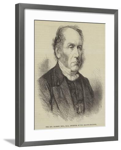 The Reverend Patrick Bell, Lld, Inventor of the Reaping-Machine--Framed Art Print