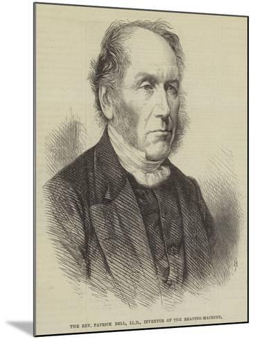 The Reverend Patrick Bell, Lld, Inventor of the Reaping-Machine--Mounted Giclee Print