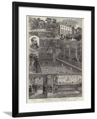 The Polytechnic Young Men's Christian Institute, Regent Street--Framed Art Print
