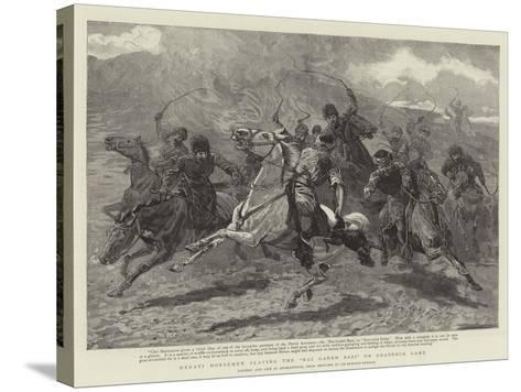 Herati Horsemen Playing the Baz Gadeh Bazi or Goat-Neck Game--Stretched Canvas Print