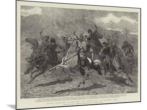 Herati Horsemen Playing the Baz Gadeh Bazi or Goat-Neck Game--Mounted Giclee Print