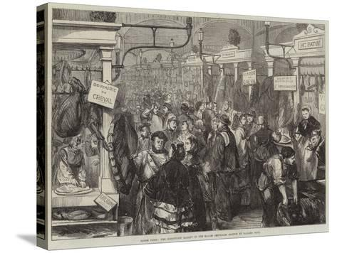 Inside Paris, the Horseflesh Market in the Halles Centrales--Stretched Canvas Print