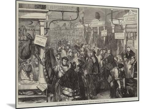 Inside Paris, the Horseflesh Market in the Halles Centrales--Mounted Giclee Print